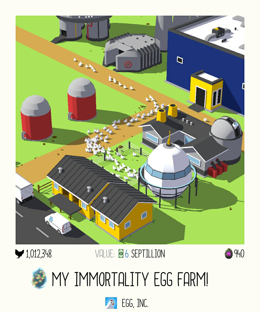 My Immortality Egg Farm as of 8:44 PM in the Egg, Inc. game (June 17, 2017)
