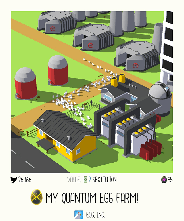 My Quantum Egg Farm so far in the Egg, Inc. game